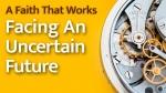 When Facing An Uncertain Future