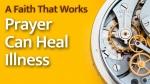 Prayer Can Heal Illness
