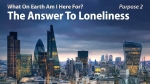 The Answer To Loneliness