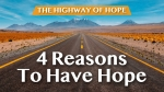 4 Reasons To Have Hope