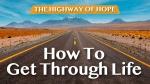 How To Get Through Life